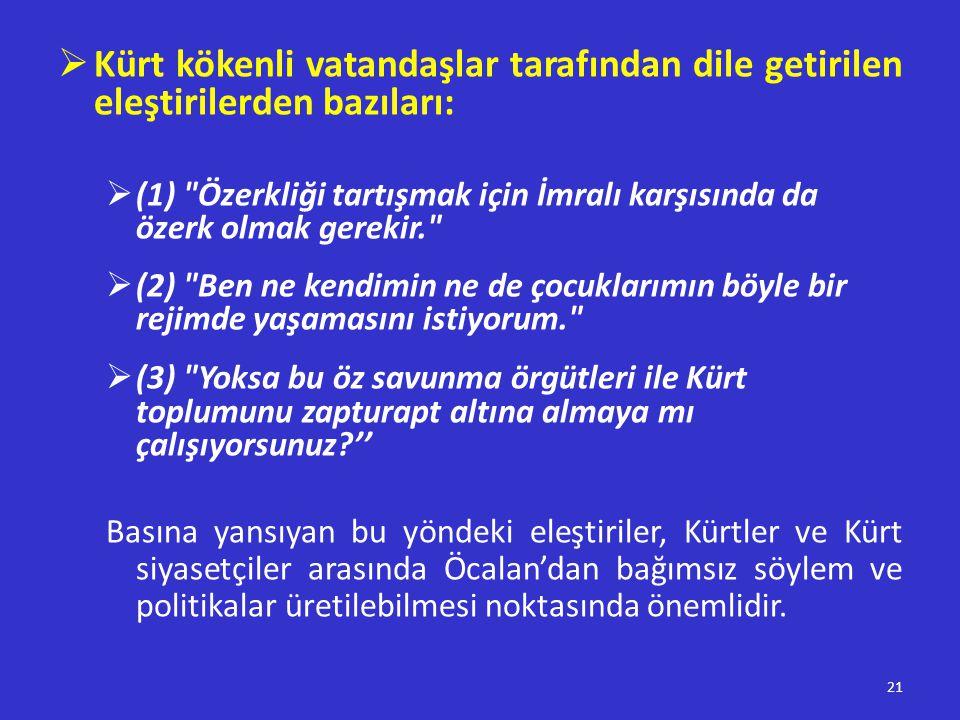  Kürt kökenli vatandaşlar tarafından dile getirilen eleştirilerden bazıları:  (1)