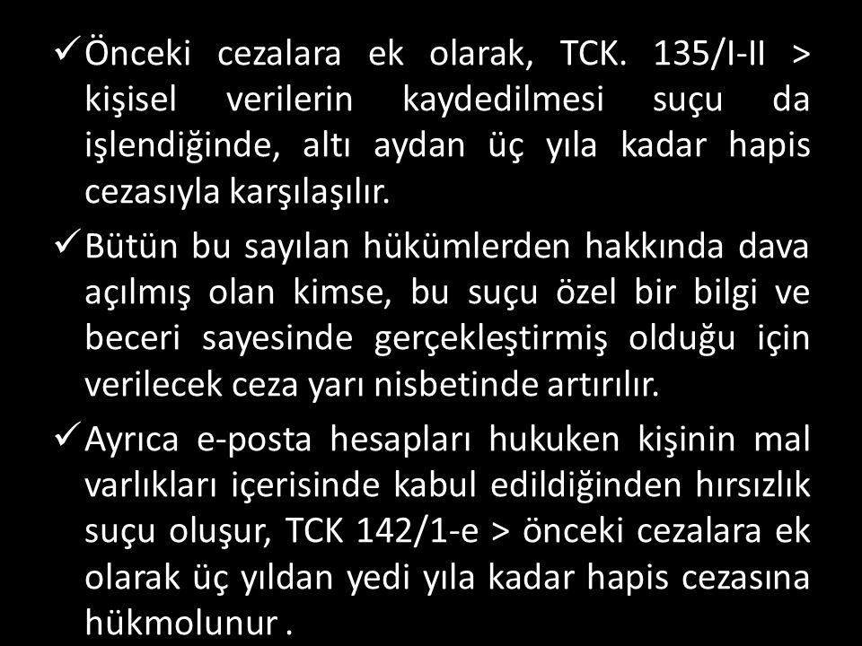  Önceki cezalara ek olarak, TCK.