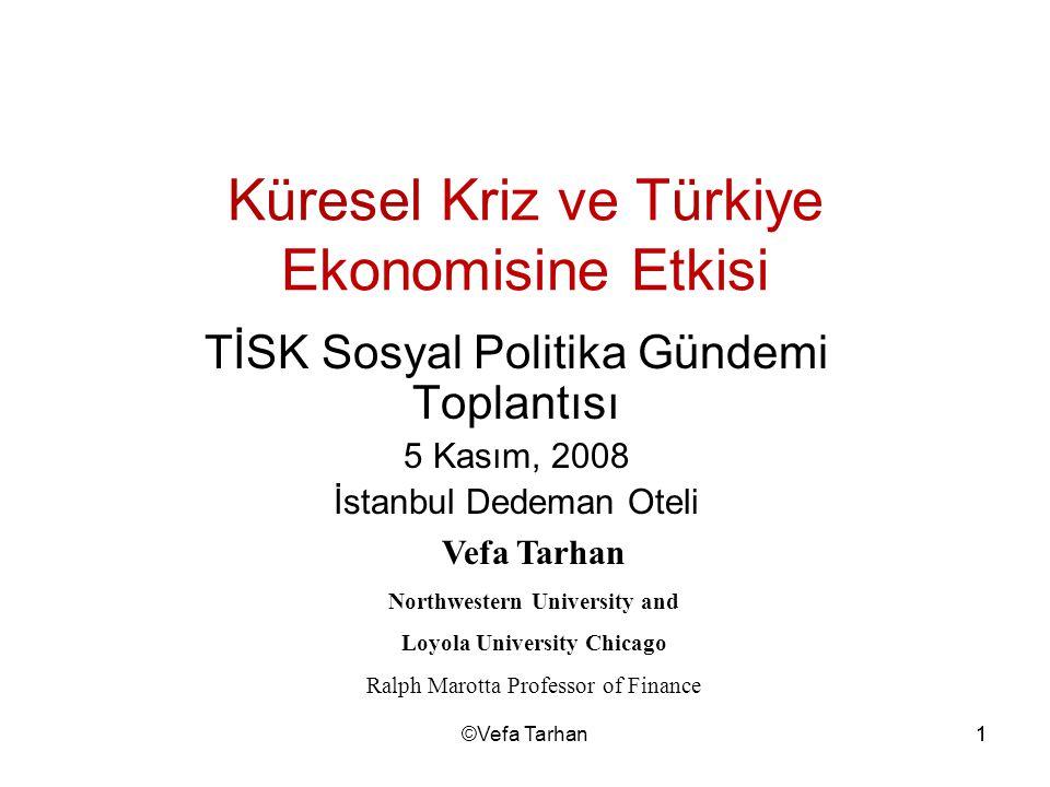 1 K ü resel Kriz ve T ü rkiye Ekonomisine Etkisi TİSK Sosyal Politika Gündemi Toplantısı 5 Kasım, 2008 İstanbul Dedeman Oteli Vefa Tarhan Northwestern