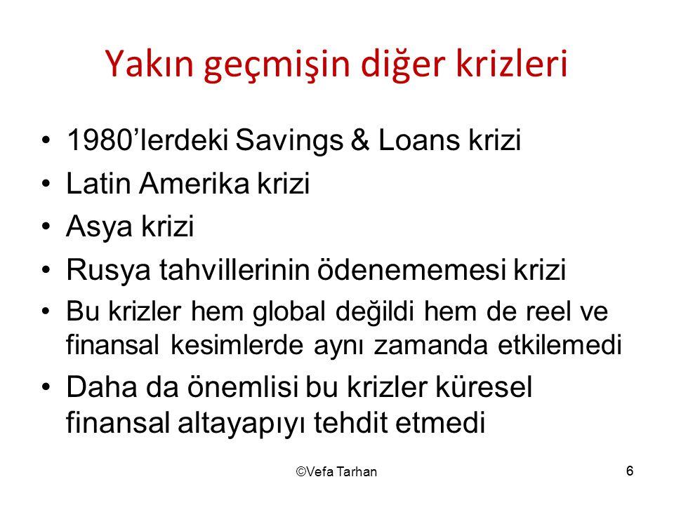 6 Yakın geçmişin diğer krizleri •1980'lerdeki Savings & Loans krizi •Latin Amerika krizi •Asya krizi •Rusya tahvillerinin ödenememesi krizi •Bu krizle
