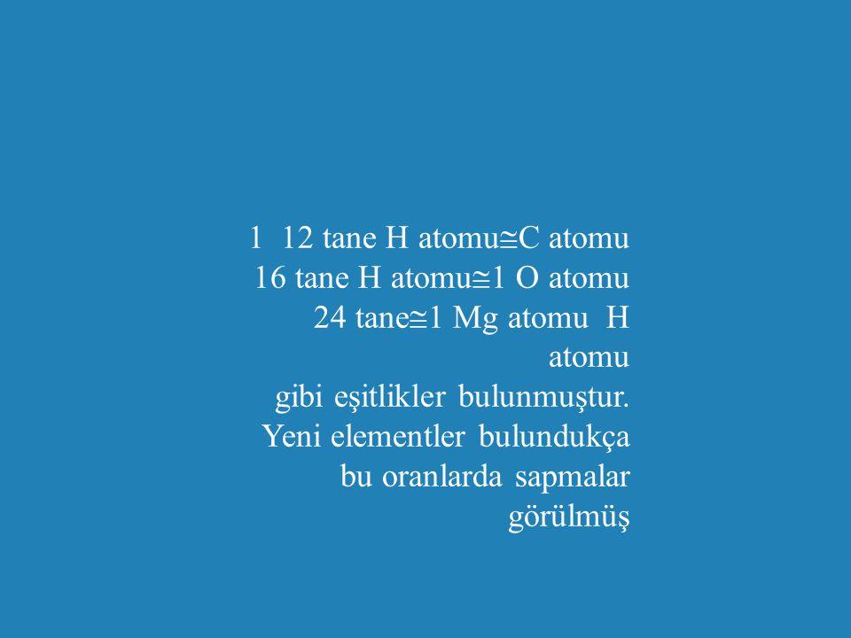 b Diğer atomları bu kontrol atomu ile kıyaslayarak, bütün atomlar arasında değişik oransal büyüklükler bulmuşlar. İlk önce kontrol atomu olarak, H ato