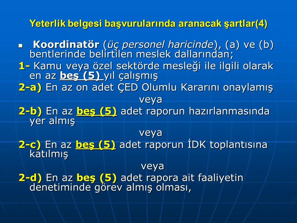 Yeterlik belgesi başvurularında aranacak şartlar(4)  Koordinatör (üç personel haricinde), (a) ve (b) bentlerinde belirtilen meslek dallarından; 1- Ka