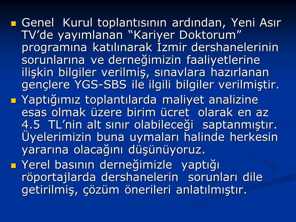 """ Genel Kurul toplantısının ardından, Yeni Asır TV'de yayımlanan """"Kariyer Doktorum"""" programına katılınarak İzmir dershanelerinin sorunlarına ve derneğ"""
