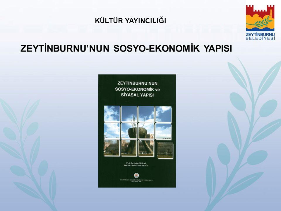 ZEYTİNBURNU'NUN SOSYO-EKONOMİK YAPISI KÜLTÜR YAYINCILIĞI