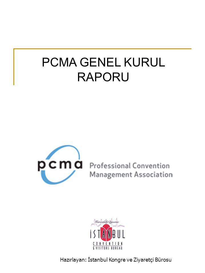 Hazırlayan: İstanbul Kongre ve Ziyaretçi Bürosu PCMA GENEL KURUL RAPORU