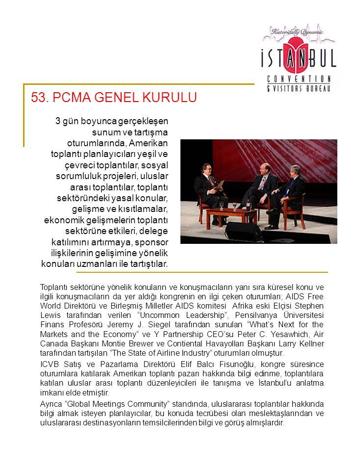 53. PCMA GENEL KURULU 3 gün boyunca gerçekleşen sunum ve tartışma oturumlarında, Amerikan toplantı planlayıcıları yeşil ve çevreci toplantılar, sosyal