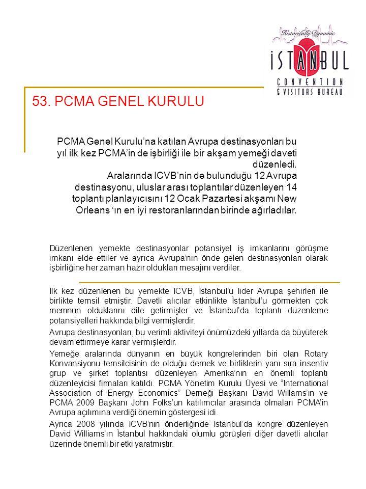 53. PCMA GENEL KURULU Düzenlenen yemekte destinasyonlar potansiyel iş imkanlarını görüşme imkanı elde ettiler ve ayrıca Avrupa'nın önde gelen destinas