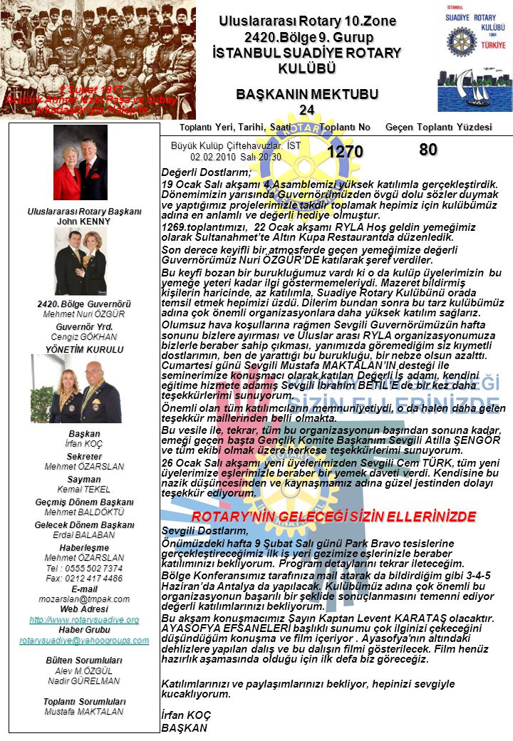 Uluslararası Rotary 10.Zone 2420.Bölge 9. Gurup 2420.Bölge 9. Gurup İSTANBUL SUADİYE ROTARY KULÜBÜ BAŞKANIN MEKTUBU 24 Uluslararası Rotary Başkanı Joh