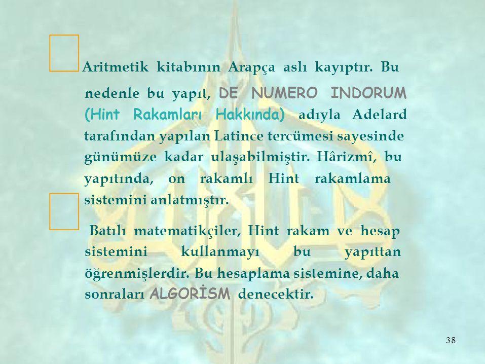 ∞ ∞ Aritmetik kitabının Arapça aslı kayıptır.