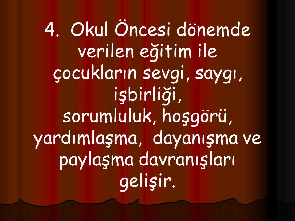 3) Çocukların Türkçe'yi doğru ve güzel konuşmalarını sağlamaktır.