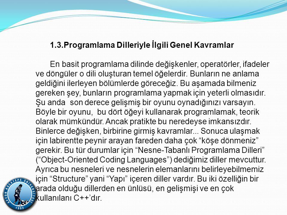 1.4.Bilgisayar Donanımı ve Yazılımlarının tanıtılması Bilgisayar, mantıksal ve aritmetiksel işlemleri çok hızlı biçimde yapan bir araçtır.