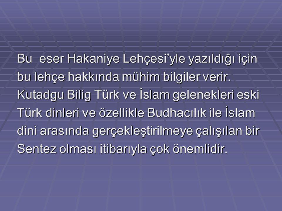 Kutadgu Bilig Karahanlılar devrindeki Türk Aydınlarının kültürleri,din,dünyagörüşleri du- yuş ve düşünüş ölçüleri,sosyal nizam ve me- deni hayatları h