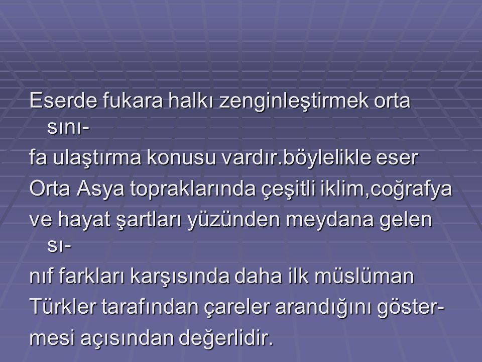 Bu eser Hakaniye Lehçesi'yle yazıldığı için bu lehçe hakkında mühim bilgiler verir. Kutadgu Bilig Türk ve İslam gelenekleri eski Türk dinleri ve özell