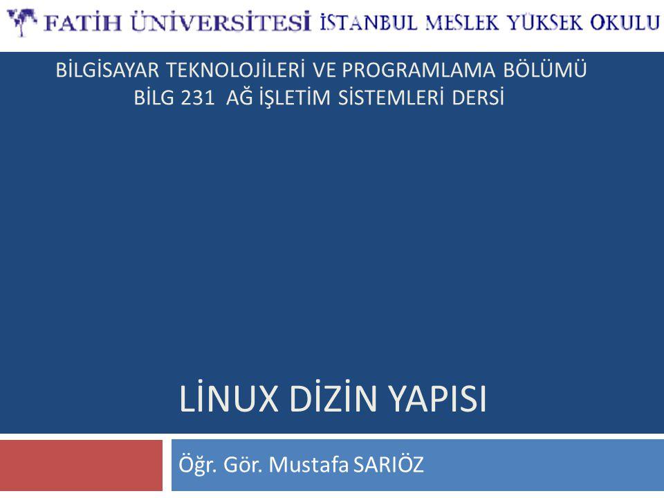 BİLG 231 www.bilisimogretmeni.com Dosya ve Dizin sistemi  Linux İşletim sistemi Unix tabanlı işletim sistemlerinin kullandığı gibi belli bir dosya sistemi hiyerarşisine sahiptir.