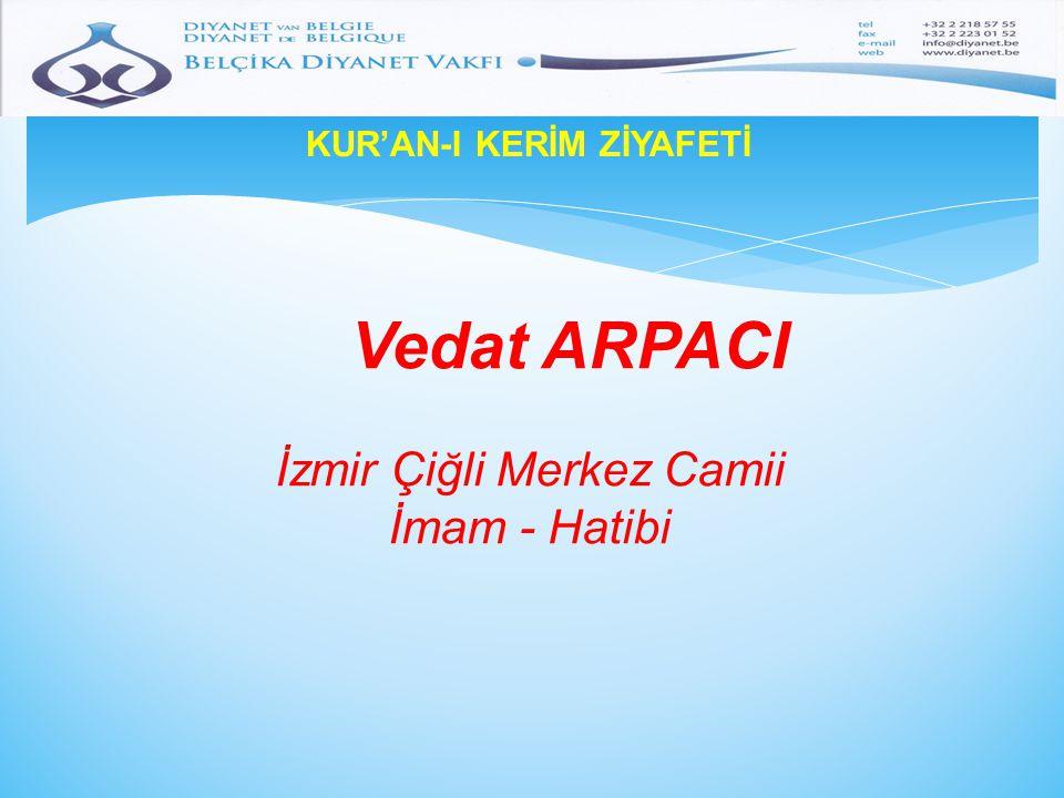 KUR'AN-I KERİM ZİYAFETİ Vedat ARPACI İzmir Çiğli Merkez Camii İmam - Hatibi
