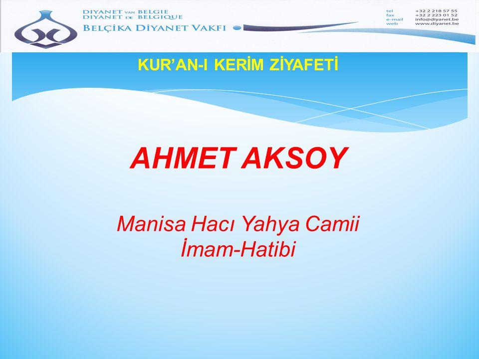 KUR'AN-I KERİM ZİYAFETİ AHMET AKSOY Manisa Hacı Yahya Camii İmam-Hatibi
