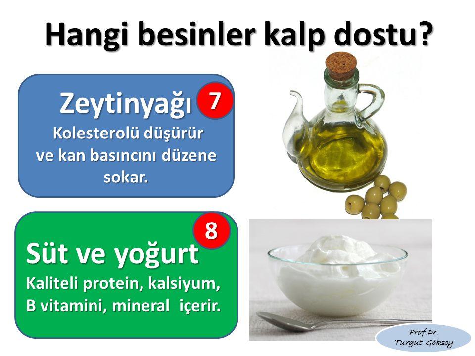 Hangi besinler kalp dostu? Süt ve yoğurt Kaliteli protein, kalsiyum, B vitamini, mineral içerir. Zeytinyağı Kolesterolü düşürür ve kan basıncını düzen