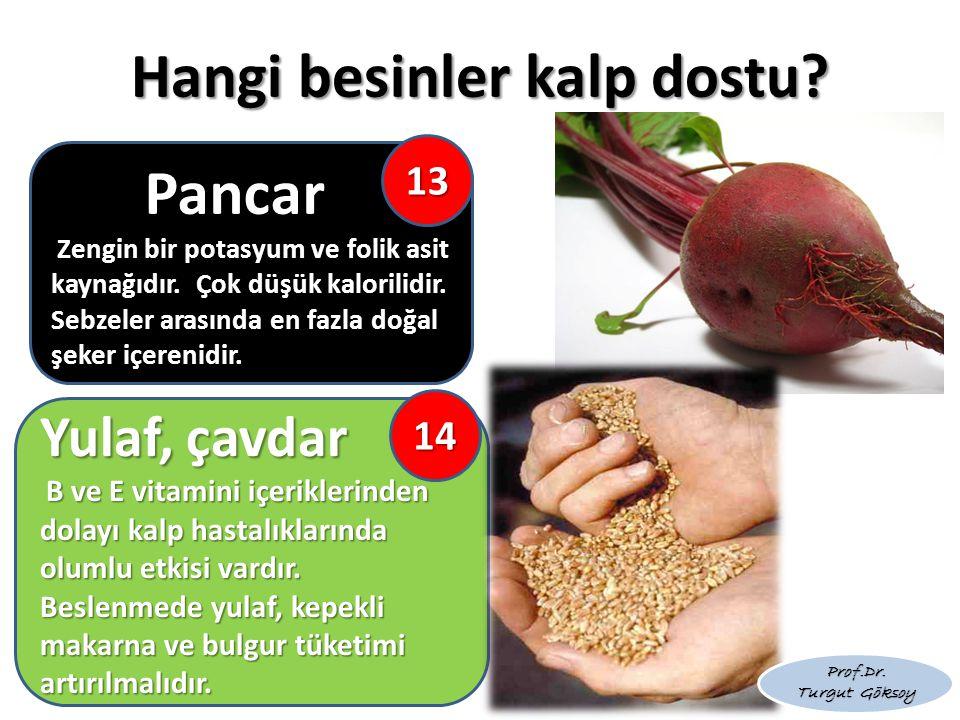 Hangi besinler kalp dostu? Yulaf, çavdar B ve E vitamini içeriklerinden dolayı kalp hastalıklarında olumlu etkisi vardır. Beslenmede yulaf, kepekli ma