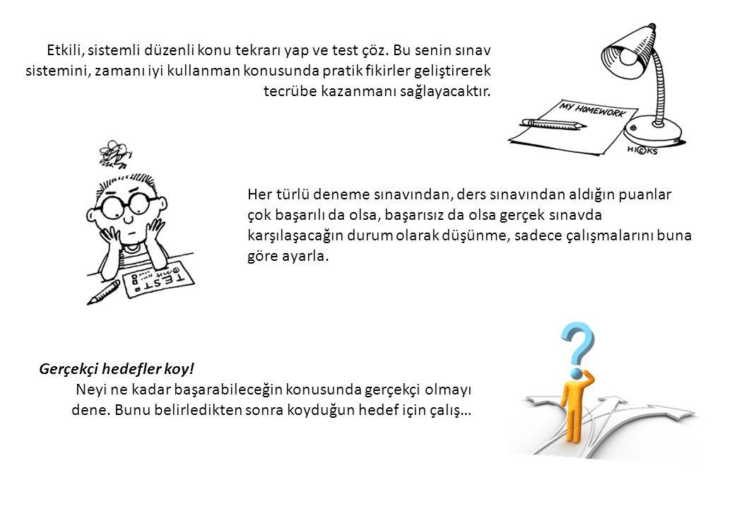 Etkili, sistemli düzenli konu tekrarı yap ve test çöz.