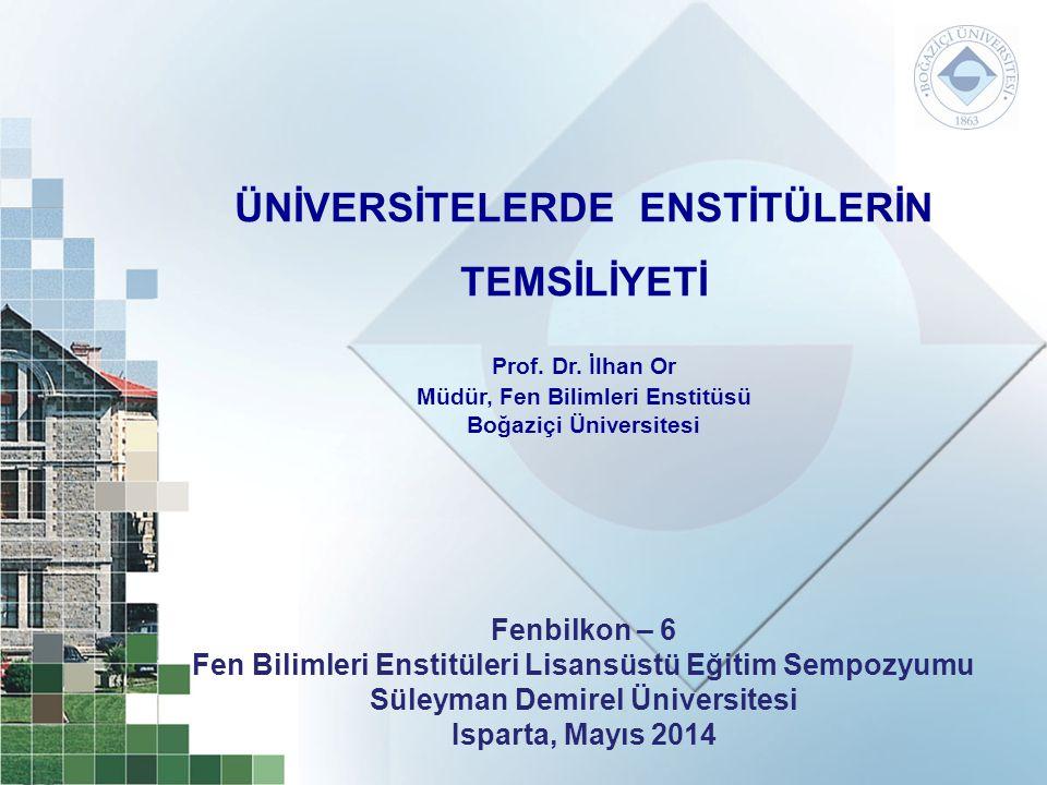 ÜNİVERSİTELERDE ENSTİTÜLERİN TEMSİLİYETİ Prof.Dr.