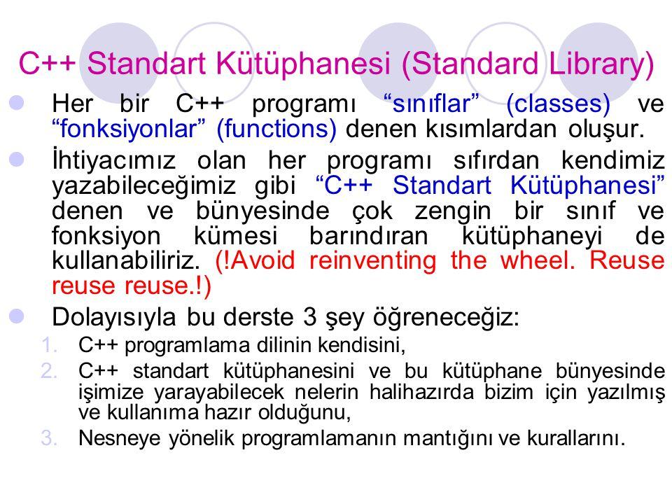"""C++ Standart Kütüphanesi (Standard Library)  Her bir C++ programı """"sınıflar"""" (classes) ve """"fonksiyonlar"""" (functions) denen kısımlardan oluşur.  İhti"""