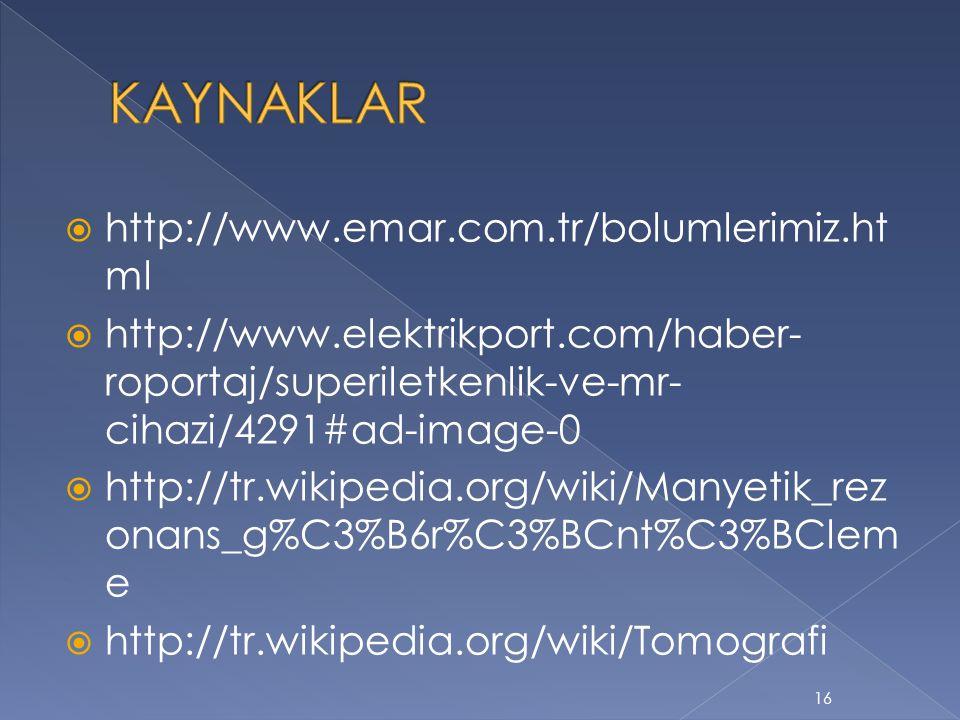  http://www.emar.com.tr/bolumlerimiz.ht ml  http://www.elektrikport.com/haber- roportaj/superiletkenlik-ve-mr- cihazi/4291#ad-image-0  http://tr.wi