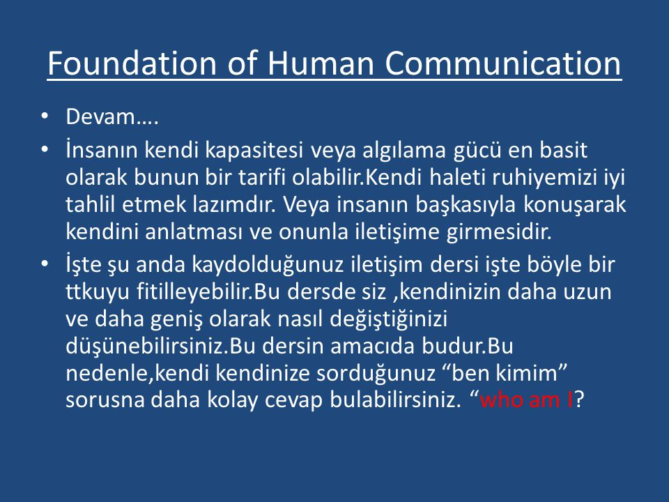 Foundation of Human Communication • Devam….