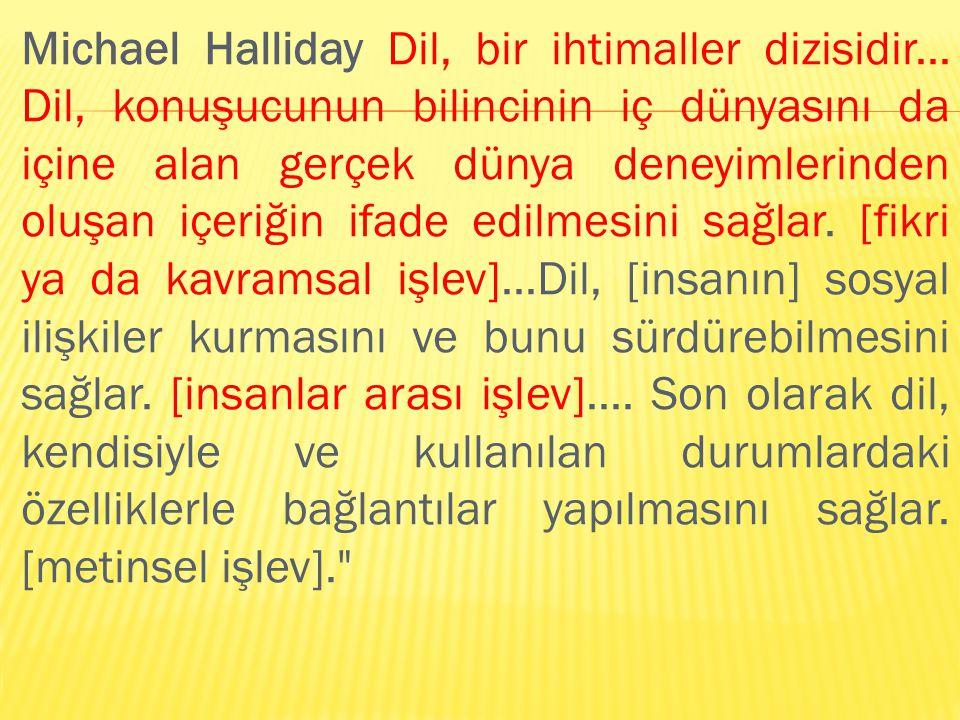 Michael Halliday Dil, bir ihtimaller dizisidir...