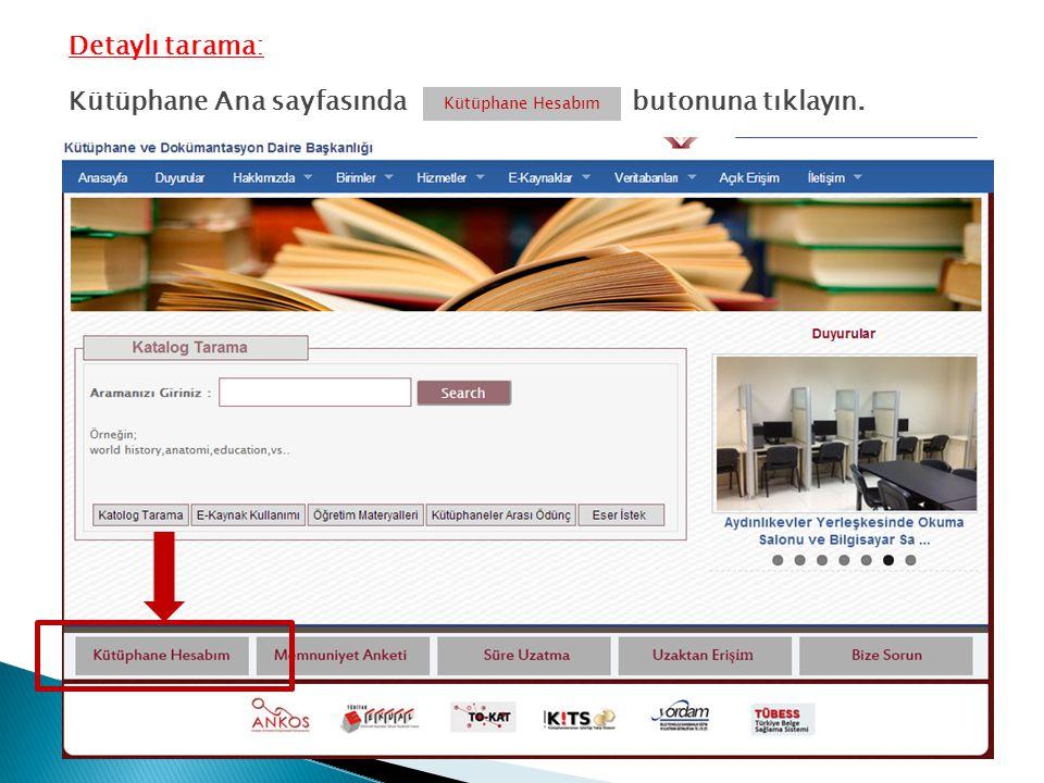 Detaylı tarama: Kütüphane Ana sayfasında butonuna tıklayın. Kütüphane Hesabım