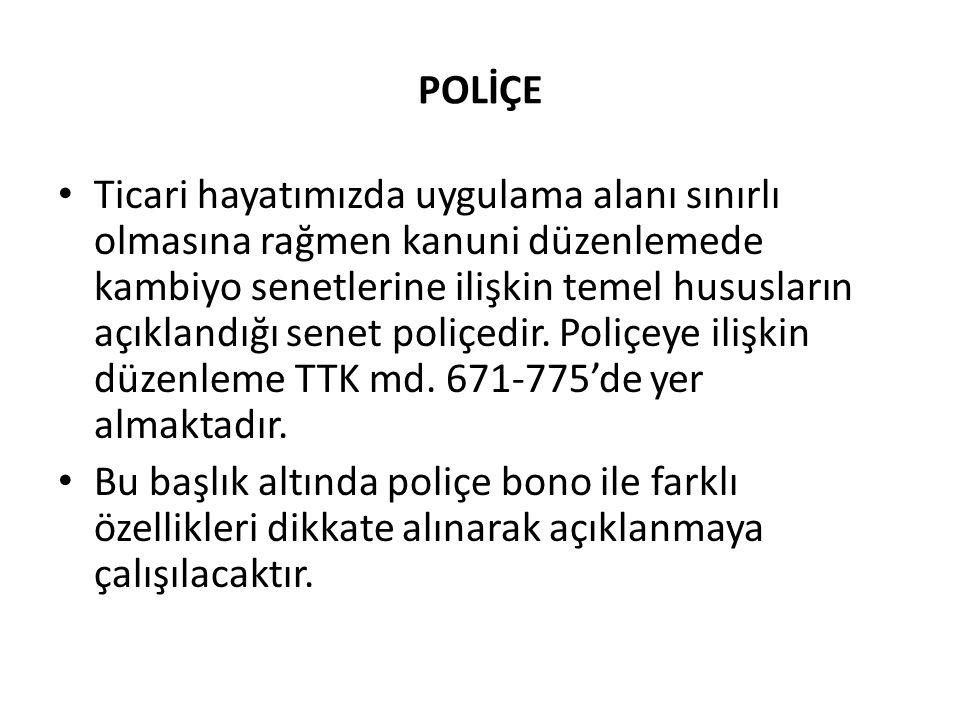 POLİÇEDE ZAMANAŞIMI • Poliçede zamanaşımı konusunda bonoda yapılan açıklamalar dikkate alınmalıdır.