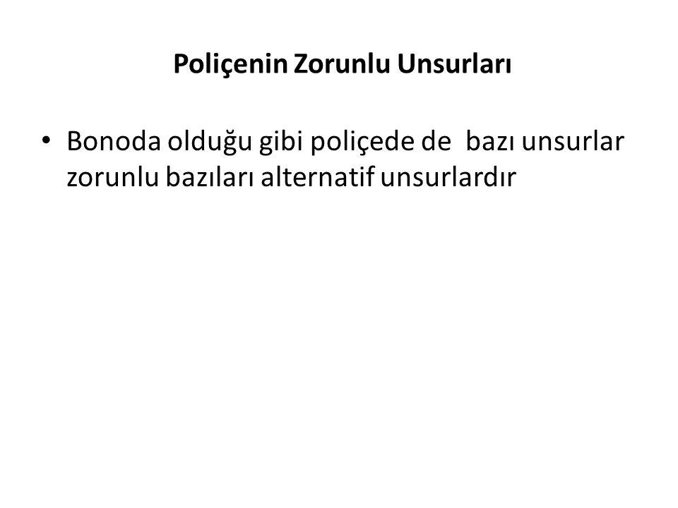 Poliçe İbaresi • Bir poliçenin düzenlenmiş sayılması için, senet metninde poliçe ibaresinin bulunması gerekir.