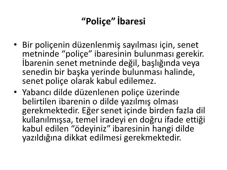POLİÇENİN TEDAVÜLÜ • Poliçenin tedavülü ciro yoluyla olur.