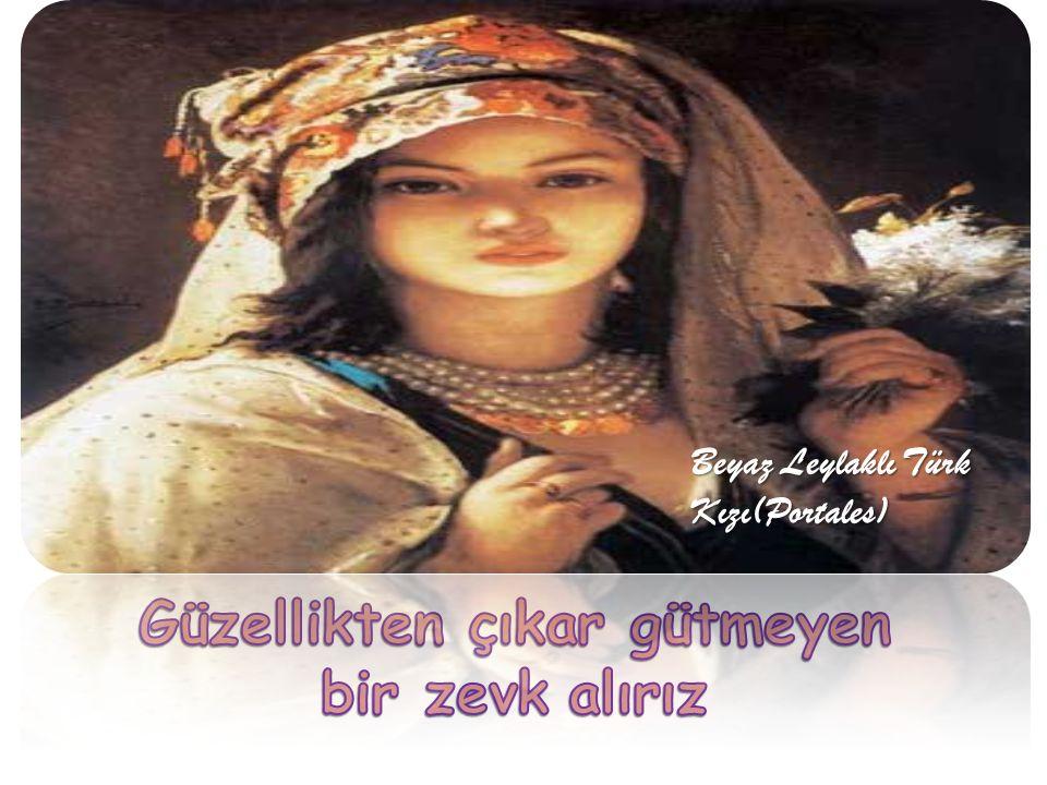 Beyaz Leylaklı Türk Kızı(Portales)