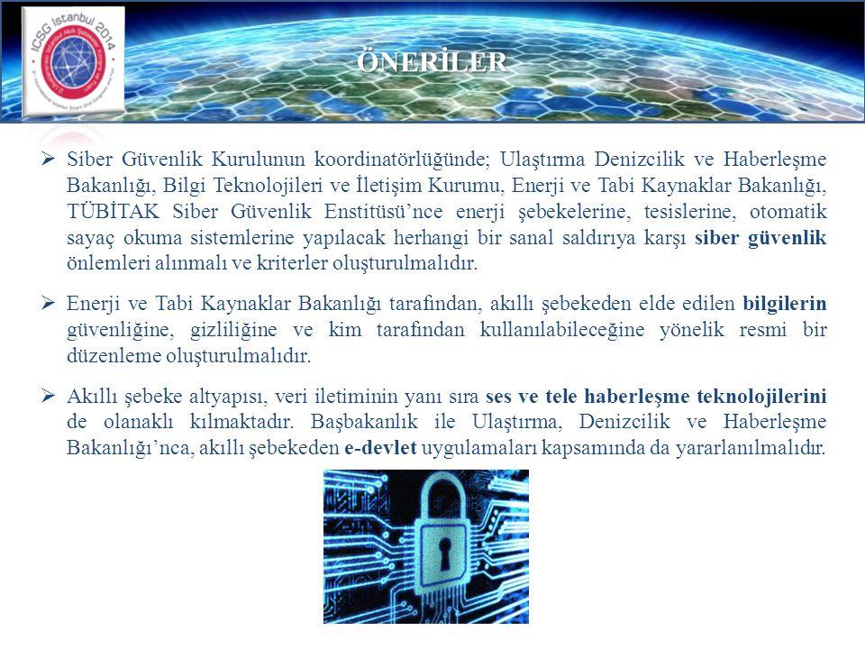 ÖNERİLER  Siber Güvenlik Kurulunun koordinatörlüğünde; Ulaştırma Denizcilik ve Haberleşme Bakanlığı, Bilgi Teknolojileri ve İletişim Kurumu, Enerji v