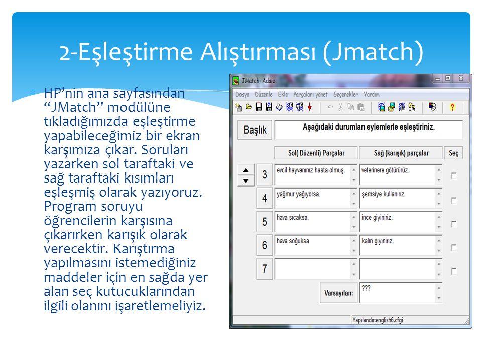 """ HP'nin ana sayfasından """"JMatch"""" modülüne tıkladığımızda eşleştirme yapabileceğimiz bir ekran karşımıza çıkar. Soruları yazarken sol taraftaki ve sağ"""