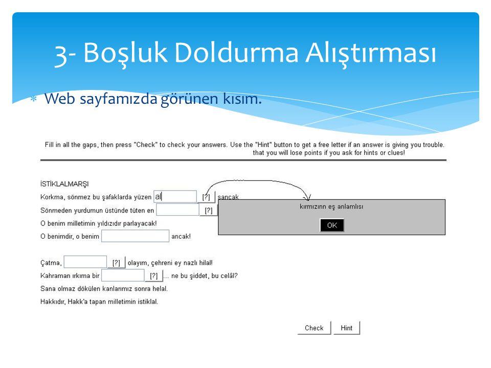  Web sayfamızda görünen kısım. 3- Boşluk Doldurma Alıştırması