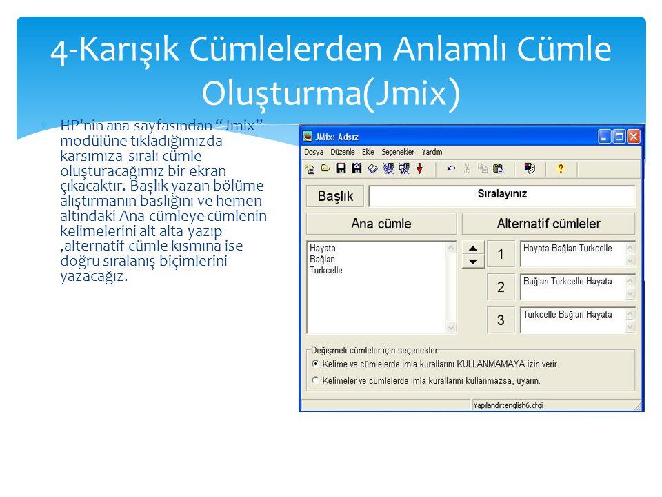 """ HP'nin ana sayfasından """"Jmix"""" modülüne tıkladığımızda karsımıza sıralı cümle oluşturacağımız bir ekran çıkacaktır. Başlık yazan bölüme alıştırmanın"""