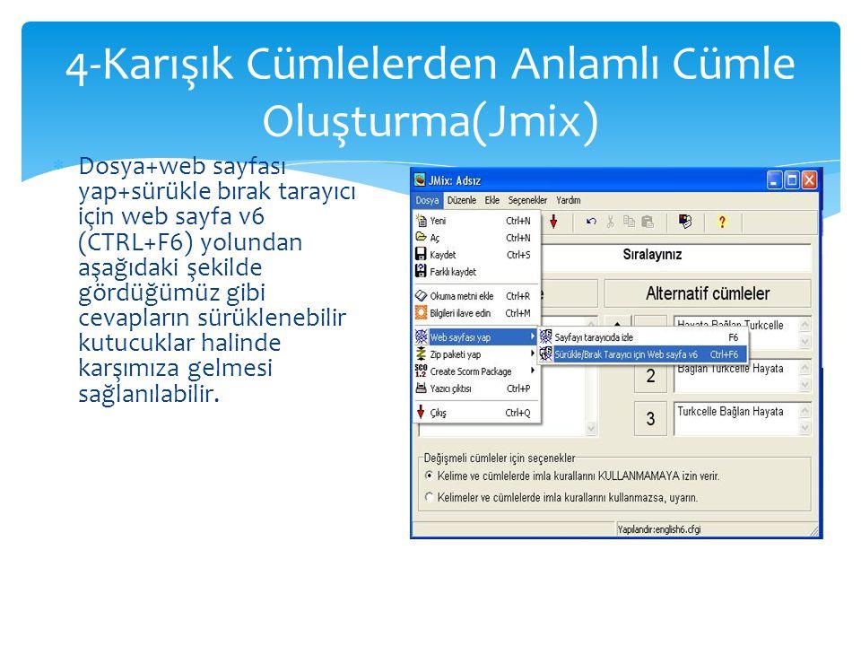  Dosya+web sayfası yap+sürükle bırak tarayıcı için web sayfa v6 (CTRL+F6) yolundan aşağıdaki şekilde gördüğümüz gibi cevapların sürüklenebilir kutucu