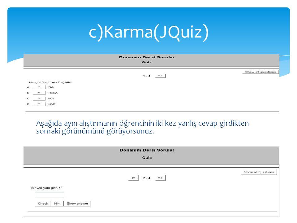 Aşağıda aynı alıştırmanın öğrencinin iki kez yanlış cevap girdikten sonraki görünümünü görüyorsunuz. c)Karma(JQuiz)