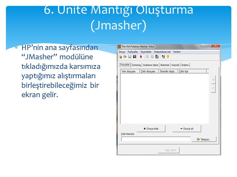 """ HP'nin ana sayfasından """"JMasher"""" modülüne tıkladığımızda karsımıza yaptığımız alıştırmaları birleştirebileceğimiz bir ekran gelir. 6. Ünite Mantığı"""