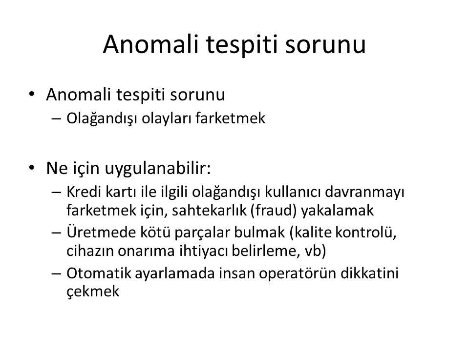 Anomali tespiti sorunu Normal dağılımı önemli özelliği; • Sonuçların...