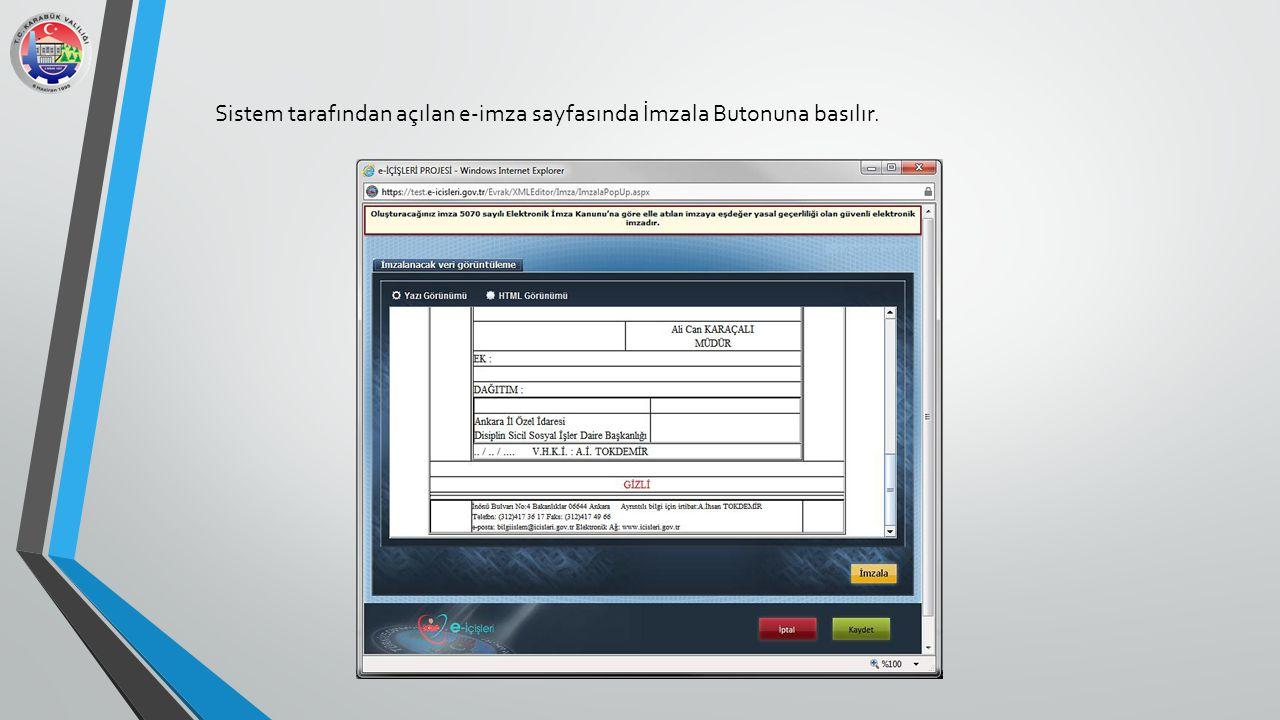 Sistem tarafından açılan e-imza sayfasında İmzala Butonuna basılır.