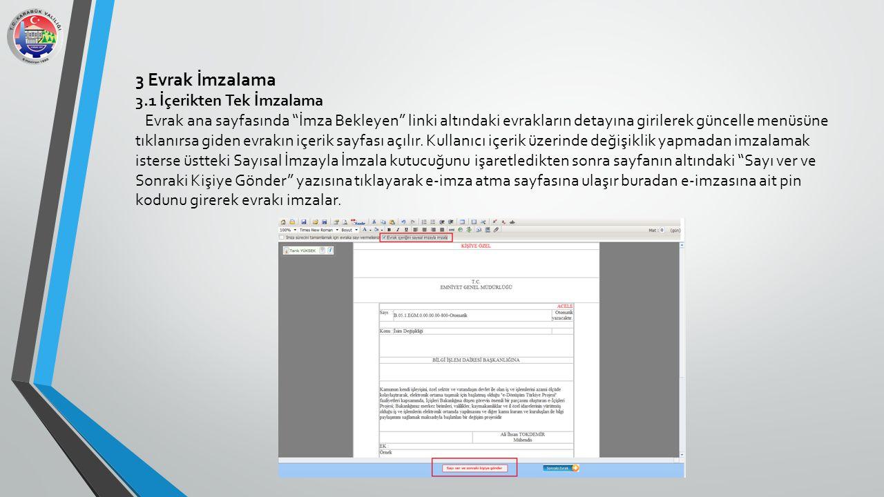 """3 Evrak İmzalama 3.1 İçerikten Tek İmzalama Evrak ana sayfasında """"İmza Bekleyen"""" linki altındaki evrakların detayına girilerek güncelle menüsüne tıkla"""