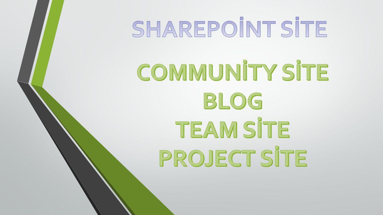 • SharePoint Community Site isminde bir şablonu bulunmaktadır.