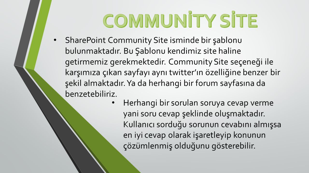 • Blog; SharePoint'in özel olarak sağladığı bir kişisel sitedir.