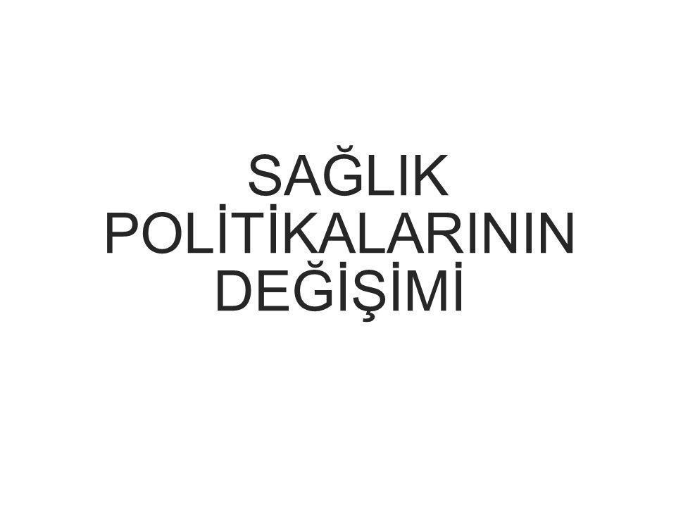 SAĞLIK POLİTİKALARININ DEĞİŞİMİ
