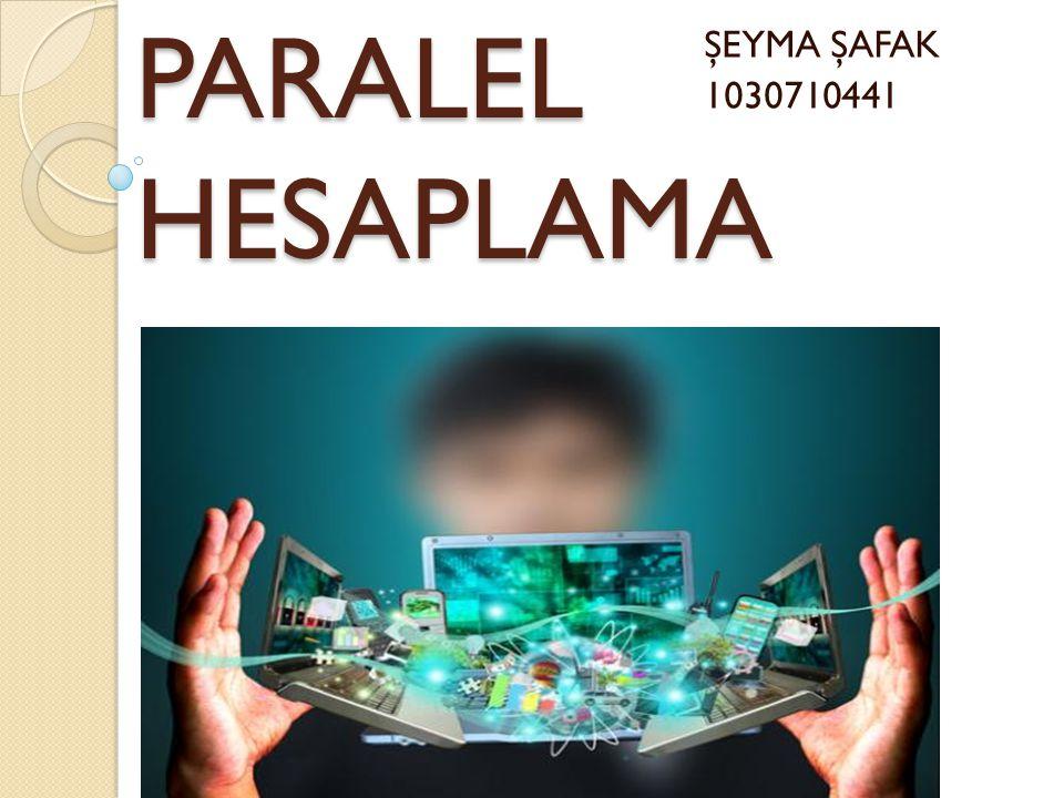 PARALEL HESAPLAMA ŞEYMA ŞAFAK 1030710441