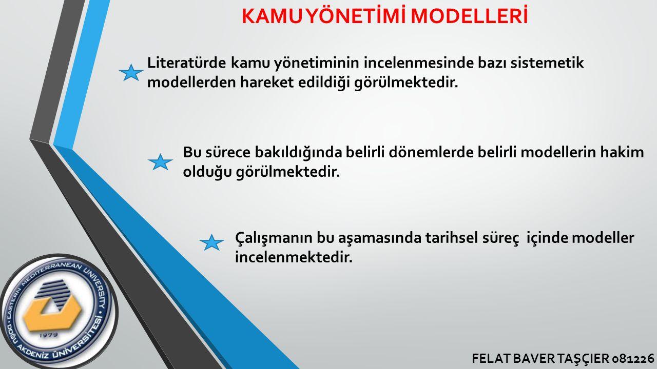 KAMU YÖNETİMİ MODELLERİ Literatürde kamu yönetiminin incelenmesinde bazı sistemetik modellerden hareket edildiği görülmektedir. Bu sürece bakıldığında