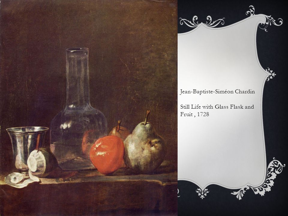 Jean-Baptiste-Siméon Chardin Still Life with Glass Flask and Fruit, 1728