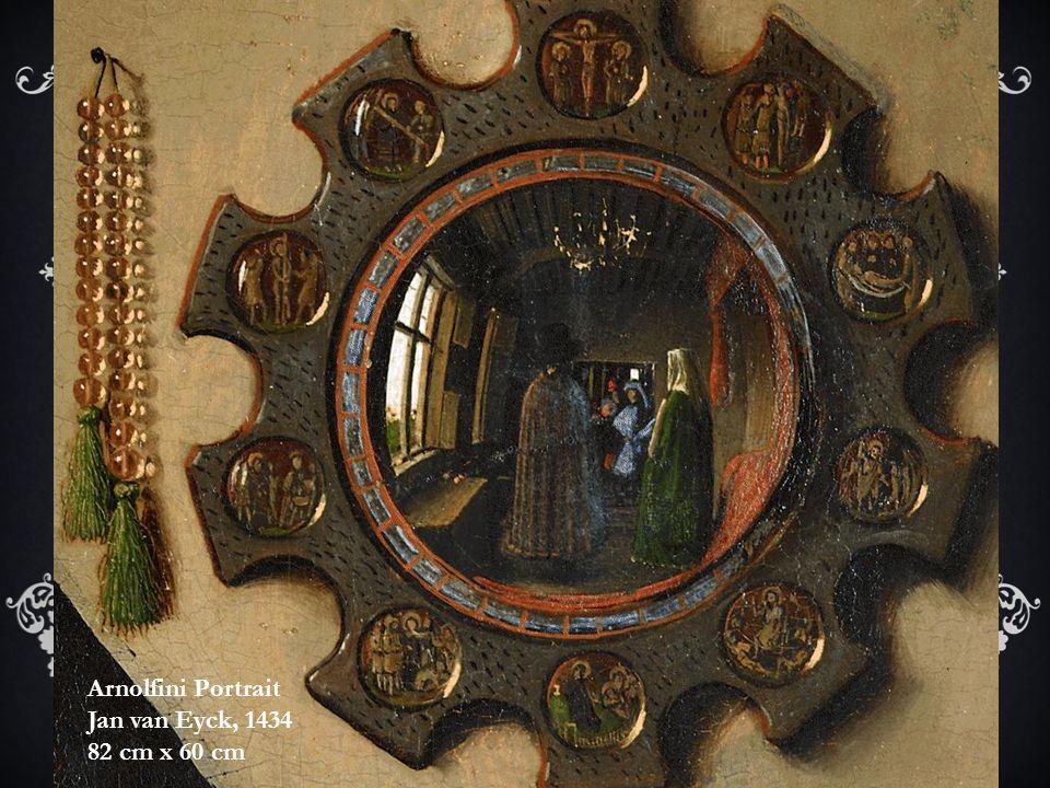 Arnolfini Portrait Jan van Eyck, 1434 82 cm x 60 cm